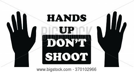 Hands Up Don't Shoot With Two Palms. Pictogram Illustration Depicting Hands Up Do Not Shoot With Two