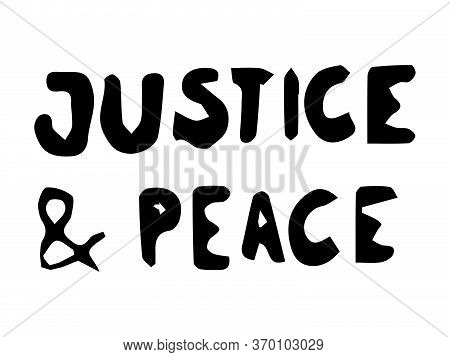 Justice And Peace Text. Pictogram Illustration Sign Depicting Peace And Justice. Blm Black Lives Mat