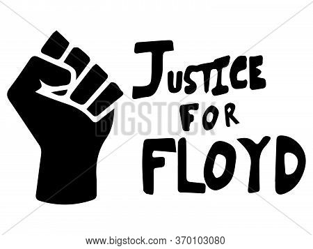 Justice For Floyd With Fist. Pictogram Illustration Depicting Justice For Floyd Text With Blm Logo F