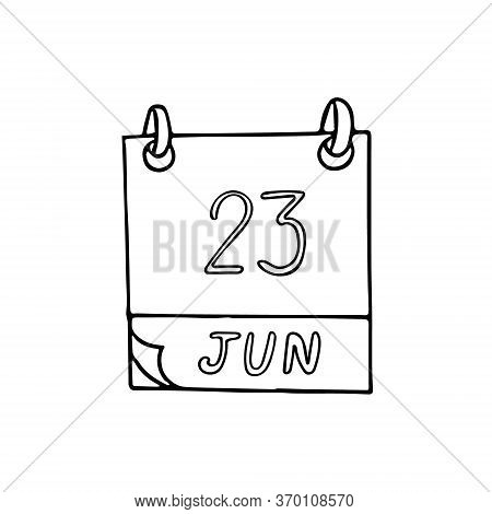 Calendar Hand Drawn In Doodle Style. June 23. International Olympic Day, Widow, United Nations Publi