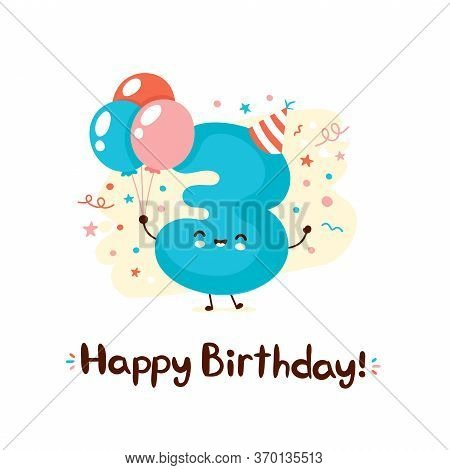 Cute Smiling Number Three With Balloons In Festive Hat. Happy Birthday 3 Year.vector Flat Cartoon Ch