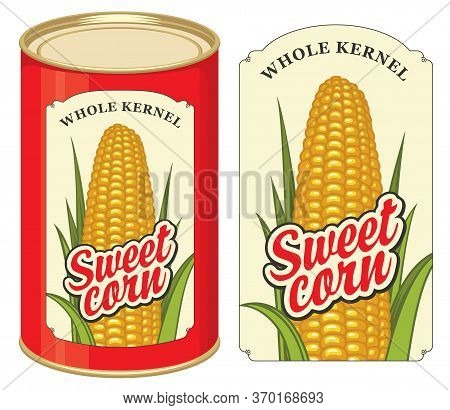 Sweet Corn Label And Tin Can With This Label. Label Design With A Corn Cob And Inscriptions. Vector