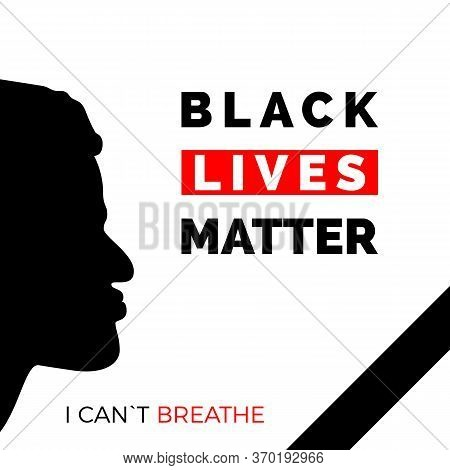 Black Lives Matter And I Can`t Breathe Text On Poster. Black Face Profile And Mourning Ribbon. Human