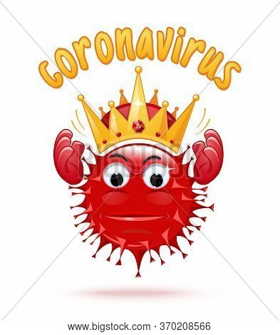 Angry Coronavirus Holds A Golden Crown Over His Head. Angry Cartoon Coronavirus Holds A Golden Crown