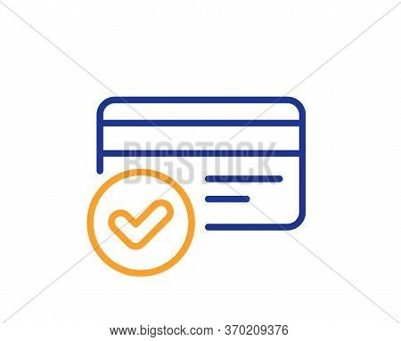 Approved Credit Card Line Icon. Accepted Payment Methods Sign. Verification Symbol. Colorful Thin Li
