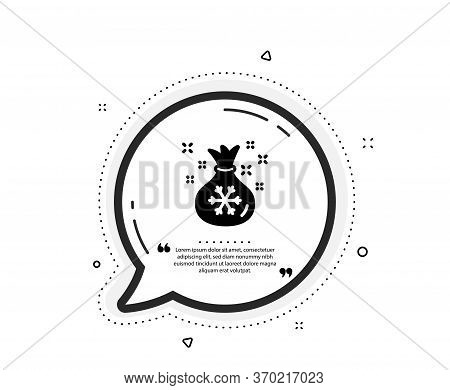 Santa Sack Icon. Quote Speech Bubble. Christmas Or New Year Sign. Bag With Gifts And Presents Symbol