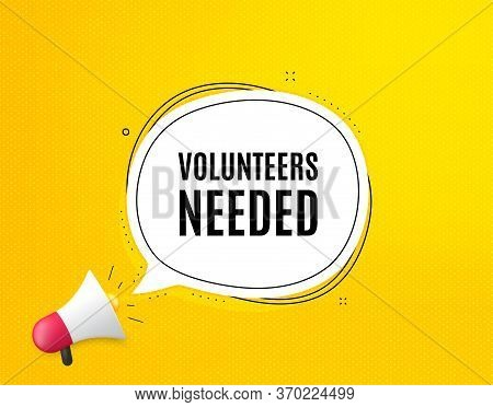 Volunteers Needed. Megaphone Banner With Chat Bubble. Volunteering Service Sign. Charity Work Symbol