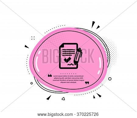Approved Agreement Icon. Quote Speech Bubble. Sign Document. Accepted Or Confirmed Symbol. Quotation