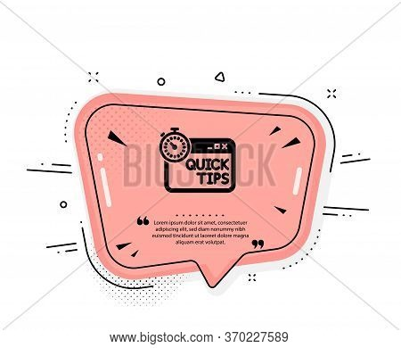 Quick Tips Icon. Quote Speech Bubble. Helpful Tricks Sign. Tutorials With Timer Symbol. Quotation Ma