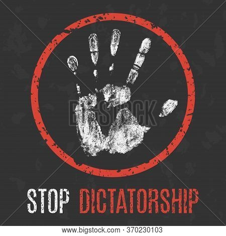 Vector Illustration. Social Problems Of Humanity. Stop Dictatorship.