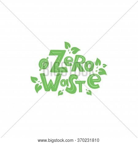 Zero Waste Text. Ecology Concept, Recycle, Reuse, Reduce Vegan Lifestyle. Vector Illustration For Ba