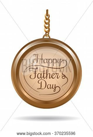 Gold Medallion With An Inscription - Happy Fathers Day. Typographic Design. Fathers Day Lettering. V