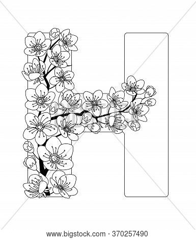 Capital Letter H Patterned With Contour Hand Drawn Doodle Blossom Cherry. Monochrome Page Anti Stres