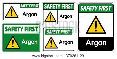 Safety First Argon Symbol Sign Isolate On White Background,vector Illustration Eps.10