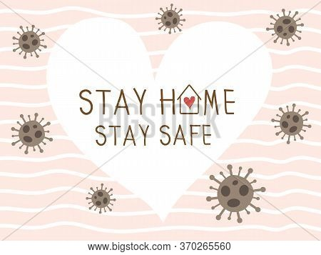 Stay Home Stay Safe Vector Background With White Heart And Pink Wallpaper. Coronavirus Or Covid 19 C