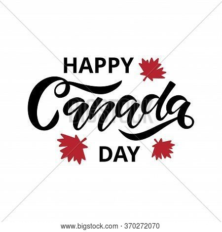 Canada Day Holiday Vector Illustration. Hand Drawn Lettering With Maple Leaf