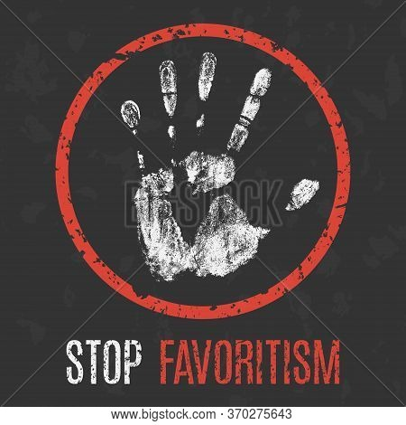 Vector Illustration. Social Problems Of Humanity. Stop Favoritism.
