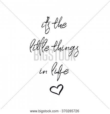 Quote - it's the little things in life