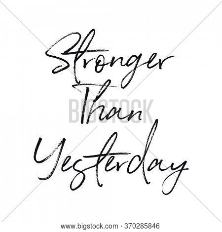 Quote - Stronger than yesterday on white