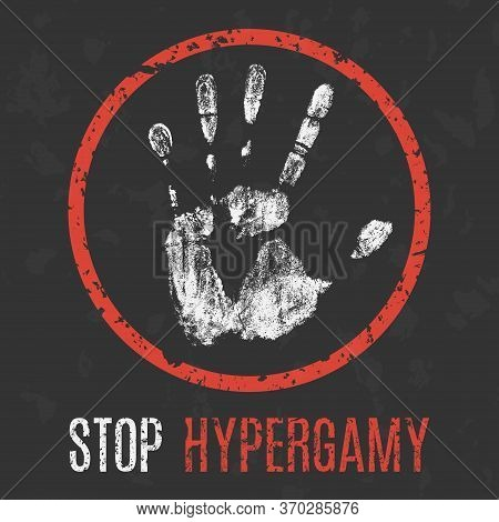 Vector Illustration. Social Problems Of Humanity. Stop Hypergamy.