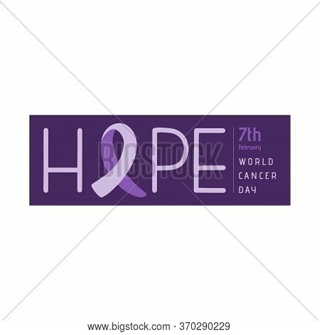 World Cancer Day Banner. A Lavender Ribbon Instead Of The Letter O In The Word Hope. Poster Or Logo