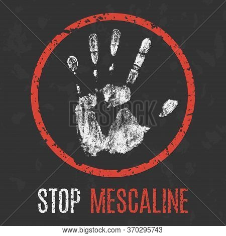 Vector Illustration. Social Problems Of Humanity. Stop Mescaline.