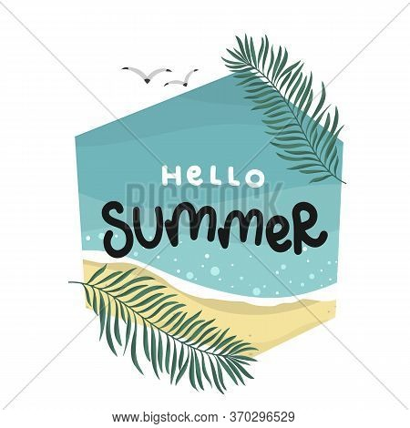 Hello Summer, Palm And Seagull, Sea And Beach, Lettering Hand Drawing Calligraphy, Vector