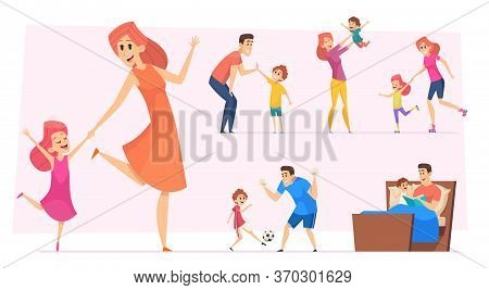 Good Time Kids. Happy Parents With Children Playing Learning Dancing Father Mother With Son And Daug