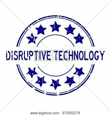 Grunge Blue Disruptive Technology Word With Star Icon Round Rubber Seal Stamp On White Background