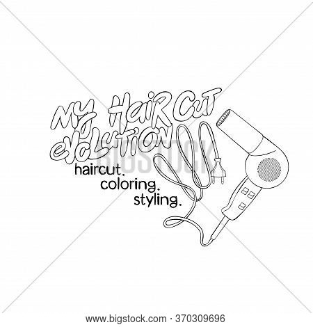My Haircut Evolution. Haircut. Coloring. Styling. Lettering. Hair Dryer. Isolated Vector Object On W
