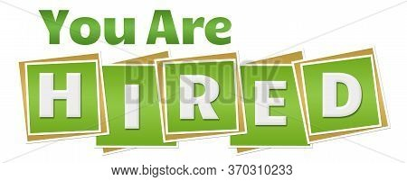 You Are Hired Text Written Over Green Background.