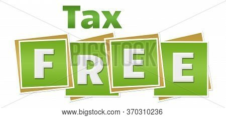 Tax Free Text Written Over Green Background.