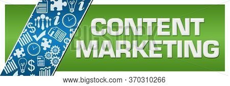 Content Marketing Concept Image With Text And Related Symbols.