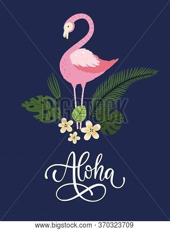 Aloha. Pink Flamingo Bird Vector Card. Tropical Cute Summer Poster With Hand Drawn Lettering Quote A