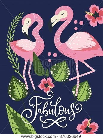 Fabulous. Pink Flamingo Birds Vector Card. Tropical Cute Love Summer Poster With Hand Drawn Letterin