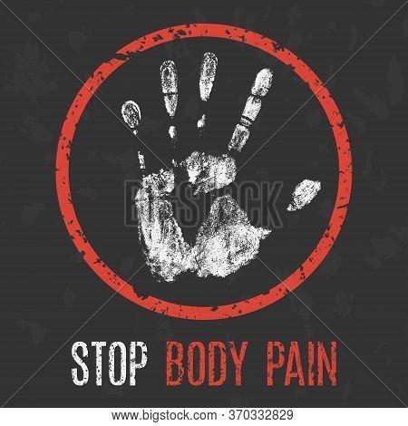 Conceptual Illustration. Human Sickness. Stop Body Pain.