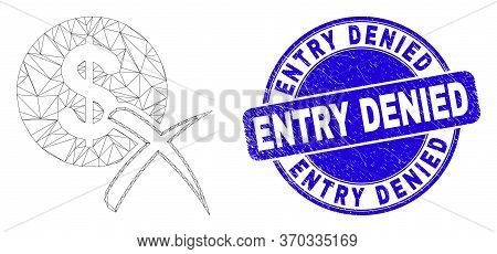 Web Mesh Forbidden Dollar Icon And Entry Denied Seal Stamp. Blue Vector Round Distress Seal Stamp Wi