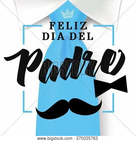 Happy Fathers Day Typography On Blue Necktie With Mustache And Black Bow Tie Spanish Version. Father
