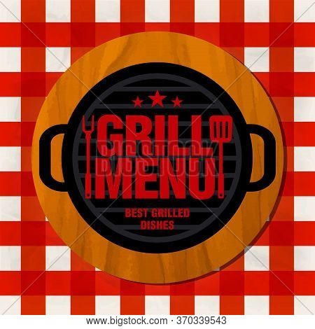 Grill Menu. Best Grilled Dishes. Grill On A Wooden Stand On A Red Tablecloth. Vector Illustration