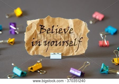 Text Sign Showing Believe In Yourself. Conceptual Photo Encouraging Someone Self-confidence Motivati