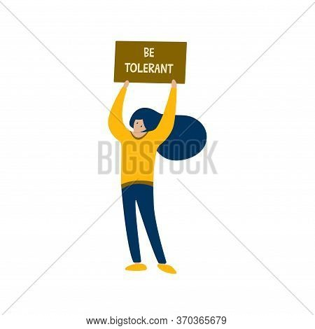 Girl Holding A Poster Over The Head With The Words Be Tolerant. Say No To Racism. Friendship Of Peop