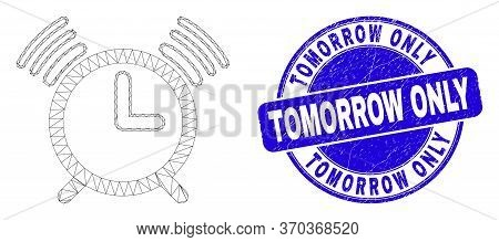 Web Mesh Alarm Clock Icon And Tomorrow Only Stamp. Blue Vector Round Textured Stamp With Tomorrow On