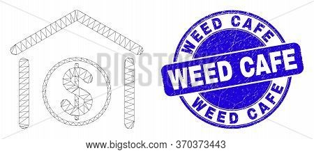 Web Mesh Dollar Garage Bank Icon And Weed Cafe Seal. Blue Vector Rounded Distress Seal With Weed Caf