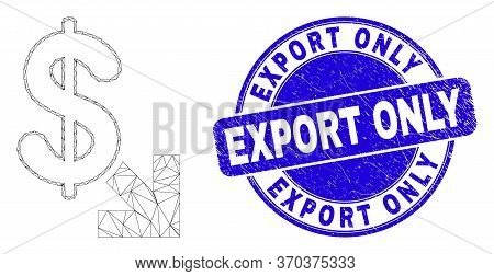 Web Carcass Export Dollar Pictogram And Export Only Seal Stamp. Blue Vector Rounded Distress Seal St