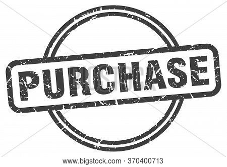 Purchase Stamp. Purchase Round Vintage Grunge Sign. Purchase