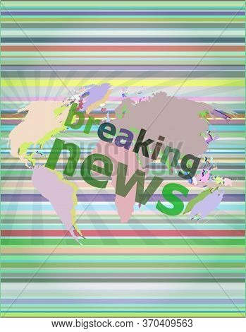 Breaking News. News And Press Concept: Words Breaking News On Digital Screen