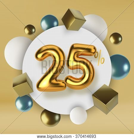 25 Off Discount Promotion Sale Made Of 3d Gold Text. Number In The Form Of Golden Balloons.realistic