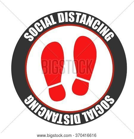 Footprint Sign With Text Social Distancing. Social Distancing For Print Floor. Coronavirus Outbreak.