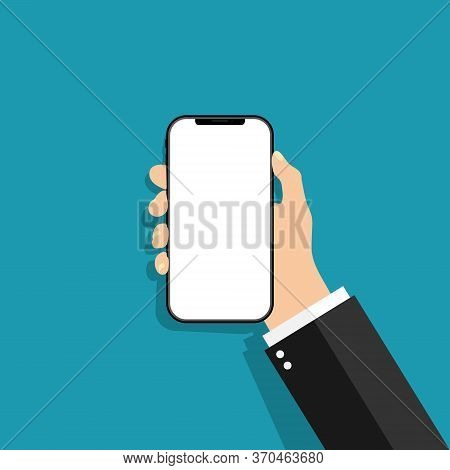 Hand Holds The Phone In A Flat Style. Mobile Phone With Touch Blank Screen. Template Of Smartphone F