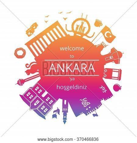 Welcome To Ankara, Turkey. Vector Illustration Of Turkish Landmarks. Famous Symbols Of Turkey In Gra